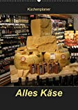 Alles Käse / Planer (Wandkalender 2019 DIN A2 hoch): Ein Küchenplaner - nicht nur für Käse-Liebhaber (Planer, 14 Seiten ) (CALVENDO Lifestyle)