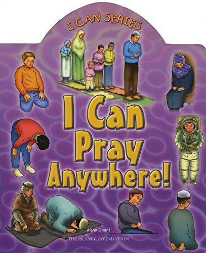 I Can Pray Anywhere! (I Can (Islamic Foundation))