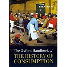 [( The Oxford Handbook of the History of Consumption )] [by: Frank Trentmann] [Jun-2012]