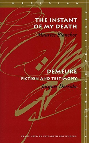 The Instant of My Death / Demeure: Fiction and Testimony (Meridian, Stanford, California) (English and French Edition) 1st edition by Blanchot, Maurice, Derrida, Jacques (2000) Paperback