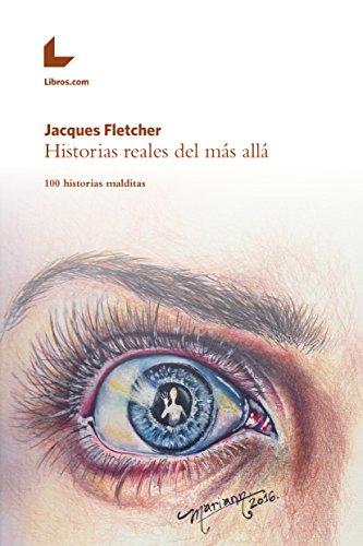 Historias reales del más allá: 100 historias malditas (Spanish Edition)