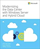 Modernizing the Data Center with Windows Server and Hybrid C (It Best Practices - Microsoft Press)
