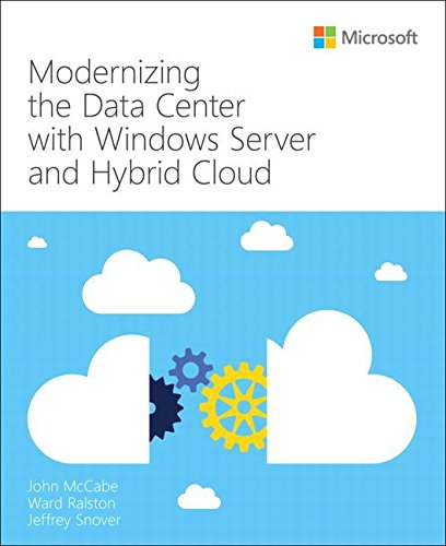 Modernizing the Data Center with Windows Server and Hybrid C (It Best Practices - Microsoft Press) Cloud Microsoft