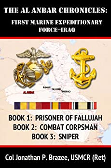The Al Anbar Chronicles:  First Marine Expeditionary Force--Iraq by [Brazee, Jonathan P.]