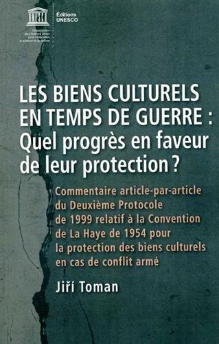 Les biens culturels en temps de guerre : Quel progrès en faveur de leur protection ? par Unesco