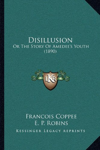 Disillusion: Or the Story of Amedee's Youth (1890)