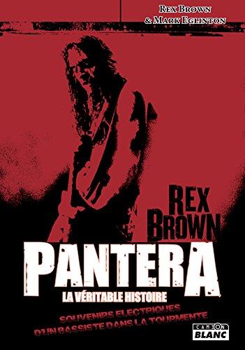 Téléchargement Pantera, La véritable histoire Souvenirs électriques d'un bassiste dans la tourmente pdf ebook