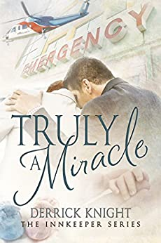 Truly a Miracle (Innkeeper Series Book 2) by [Knight, Derrick]