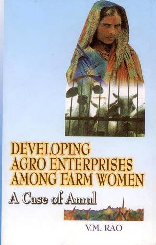 developing-agro-enterprises-among-farm-women-a-case-of-amul-by-vm-rao-2002-07-01