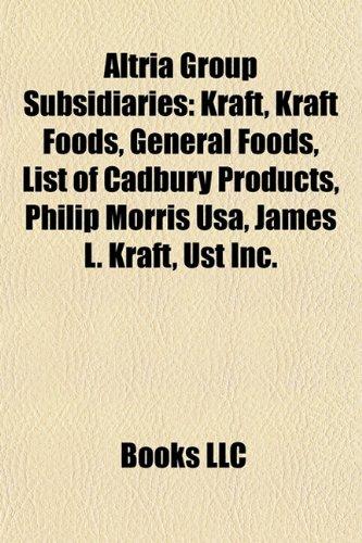 altria-group-subsidiaries-kraft-kraft-foods-general-foods-list-of-cadbury-products-philip-morris-usa