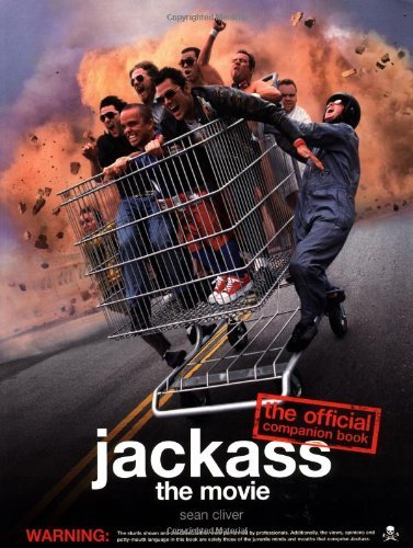 Jackass: The Official Movie Companion Book by Sean Cliver (2002-12-02)