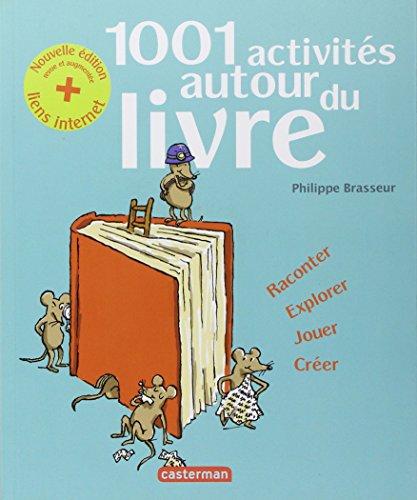 1001 activités autour du livre par Philippe Brasseur