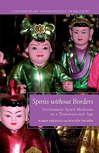 Spirits Without Borders: Vietnamese Spirit Mediums in a Transnational Age PDF Books