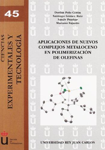 Descargar Libro Aplicaciones de nuevos complejos metaloceno en polimerización de olefinas (Colección Ciencias Experimentales y Tecnología) de Dorian Polo Cerón et al.