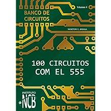 100 Circuitos con el 555 (Banco de Circuitos nº 4)