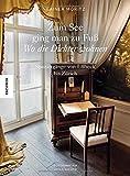 Zum See ging man zu Fuß: Wo die Dichter wohnen. Spaziergänge von Lübeck bis Zürich von Rainer Moritz
