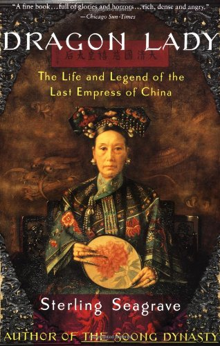 dragon-lady-the-life-and-legend-of-the-last-empress-of-china