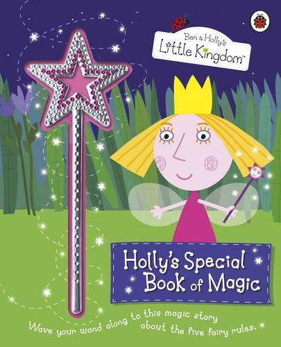 ben-and-hollys-little-kingdom-hollys-special-book-of-magic-with-sparkly-magic-wand-ben-hollys-little
