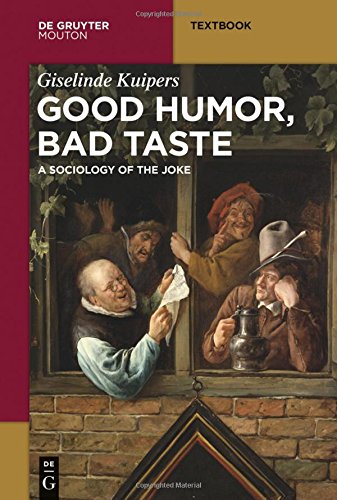 good-humor-bad-taste-a-sociology-of-the-joke-mouton-textbook