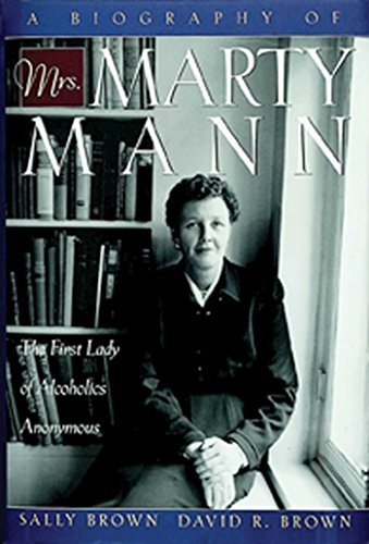 A Biography of Mrs Marty Mann: The First Lady of Alcoholics Anonymous por Sally Brown