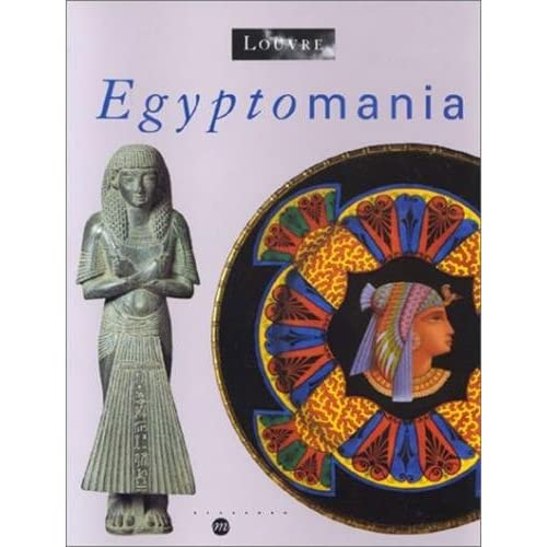 Egyptomania : L'Egypte dans l'art occidental, 1730-1930