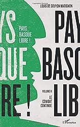 Pays basque libre !: Volume II - Le combat continue