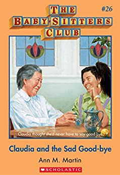 The Baby-Sitters Club #26: Claudia and the Sad Good-bye by [Martin, Ann M.]
