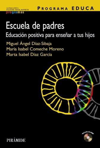Programa EDUCA. Escuela de padres: Educación positiva para enseñar a tus hijos (Ojos Solares - Programas) por Miguel Ángel Díaz Sibaja