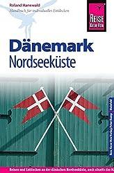 Reise Know-How Dänemark - Nordseeküste: Reiseführer für individuelles Entdecken