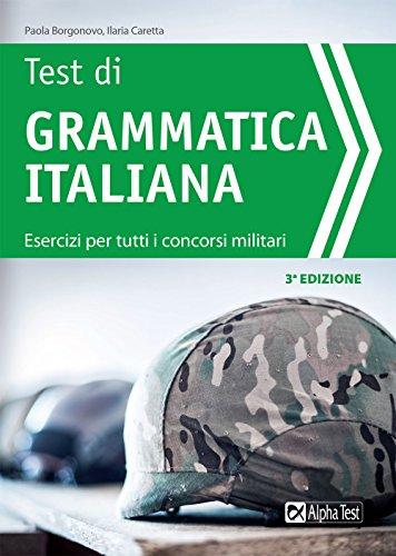Test di grammatica italiana. Esercizi per tutti i concorsi militari