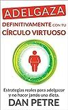 Image de Adelgaza definitivamente con tu Círculo Virtuoso: Estrategias reales para adelgazar y no hacer jamás una dieta.