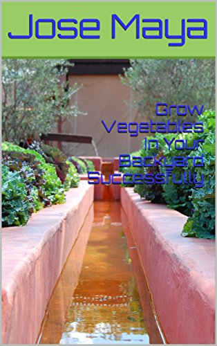 Grow Vegetables In Your Backyard Successfully