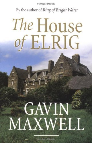 The House of Elrig by Gavin Maxwell (2003-09-22)