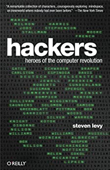 Hackers: Heroes of the Computer Revolution - 25th Anniversary Edition von [Levy, Steven]