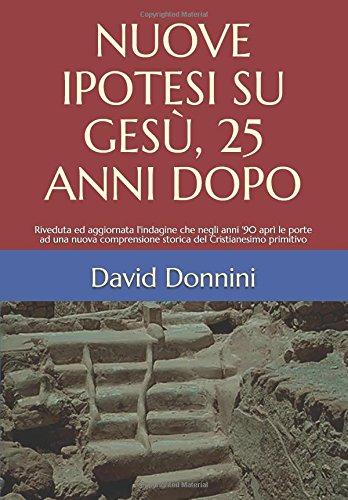 NUOVE IPOTESI SU GESÙ, 25 ANNI DOPO: Riveduta ed aggiornata l'indagine che negli anni '90 aprì le porte ad una nuova comprensione storica del Cristianesimo primitivo
