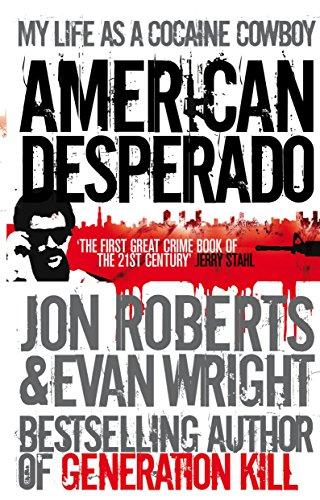 American Desperado: My life as a Cocaine Cowboy (Tom Wright Bücher)