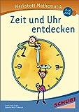 Werkstatt Mathematik: Zeit und Uhr entdecken: 4 - 6 Jahre