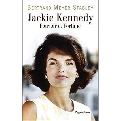 Jackie Kennedy. Pouvoir et fortune (LA VERITABLE...)