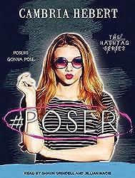 #Poser (Hashtag) by Cambria Hebert (2015-10-22)