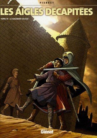 Les aigles décapitées, Tome 19 : Le jugement du roi de Michel Pierret (3 janvier 2007) Broché
