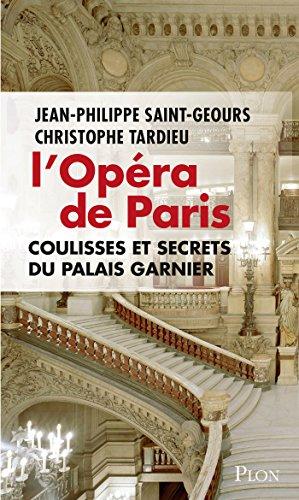 L'Opra de Paris, coulisses et secrets du Palais Garnier