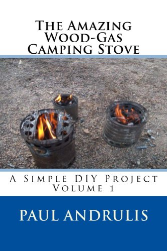 The Amazing Wood-Gas Camping Stove (A Simple DIY Project Book 1) (English Edition)