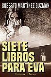 Siete libros para Eva (Mejor novela negra independiente '2016)