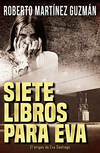 Siete libros para Eva (Mejor novela negra independiente '2016) (Spanish Edition)