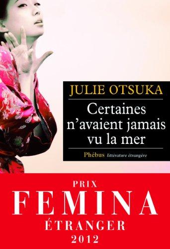 Certaines n'avaient jamais vu la mer Prix Fémina Etranger 2012