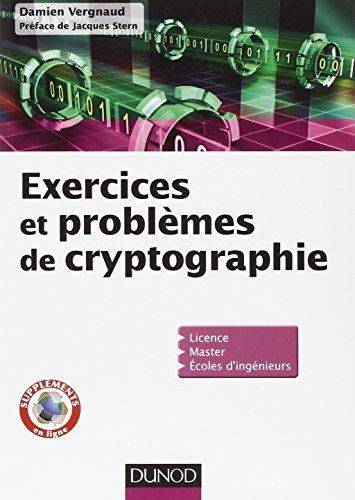Exercices et problèmes de cryptographie par Damien Vergnaud