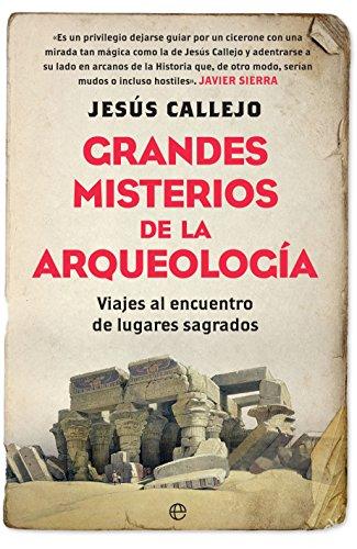 Grandes misterios de la arqueología (Historia) por Jesús Callejo