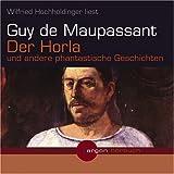 Der Horla und andere phantastische Geschichten (2 CDs) - Guy de Maupassant