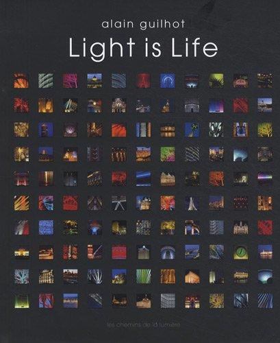 Light is life : Les chemins de la lumière par Alain Guilhot