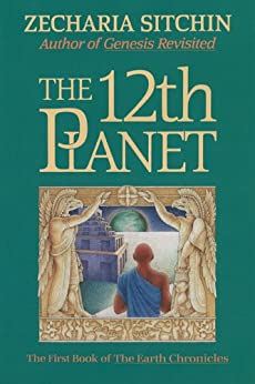The 12th Planet (Book I): The First Book of the Earth Chronicles by [Sitchin, Zecharia]